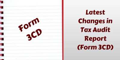 Latest Changes in Tax Audit Report (Form 3CD)