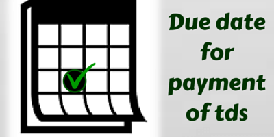 Due date for payment of tds in each quarter