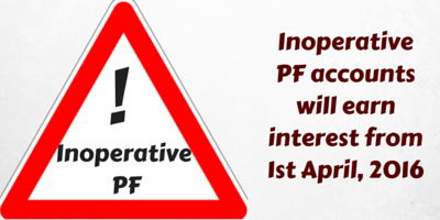 Inoperative PF account will earn interest from April 1, 2016