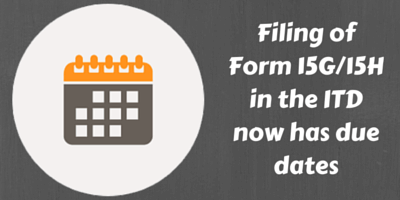 Due Date for filing Form 15G/15H