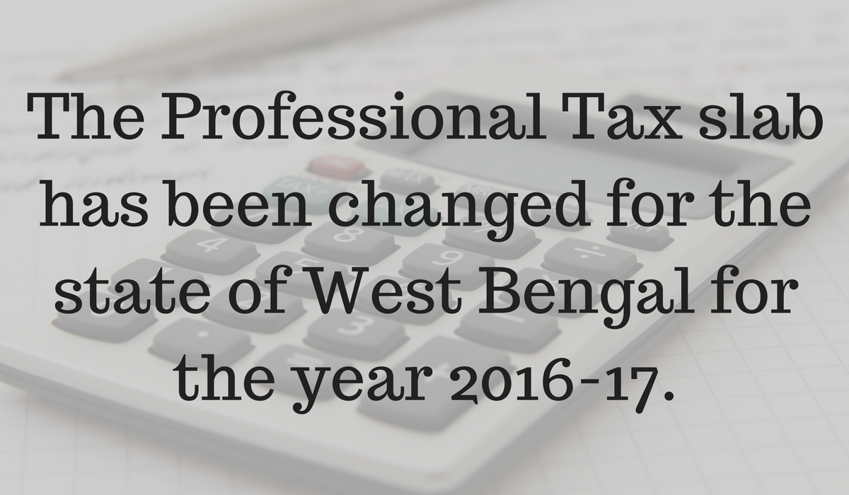 Professional tax slab in West Bengal for 2016-17