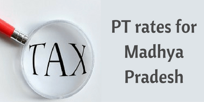 Professional Tax slab rate in Madhya Pradesh