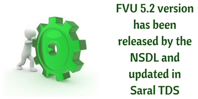 fvu 5.2 released by the NSDL and updated in Saral TDS