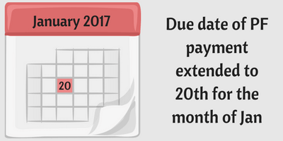 PF payment due date extended to 20th for Jan