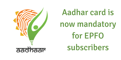 EPFO has made Aadhar Card mandatory