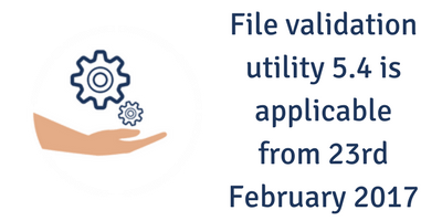 File Validation Utility version 5.4 applicable from Feb 23rd, 2017
