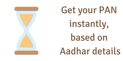 Issuing of PAN instantly using Aadhar details