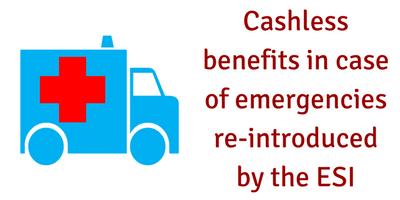 ESI cashless treatment for emergencies re-introduced