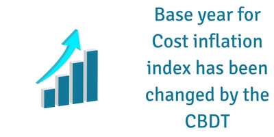 Base year for Cost inflation index has been changed by the CBDT