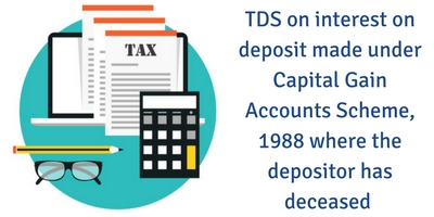 TDS on interest on deposit where the depositor has deceased