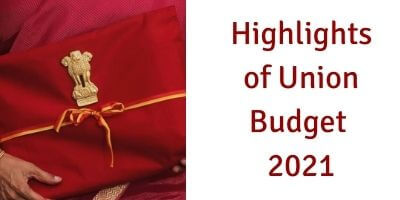 Highlights of Union Budget 2021